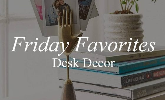 Sarah Michiko Friday Favorites Desk Decor