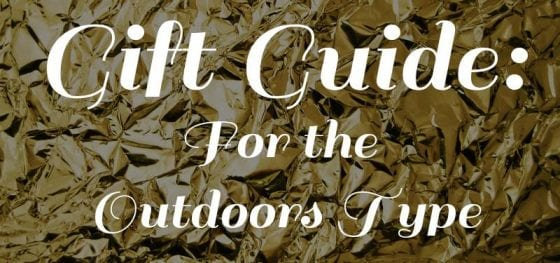 Gift Guide for the Outdoors Type